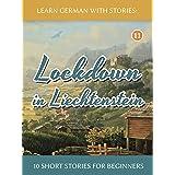 Learn German with Stories: Lockdown in Liechtenstein – 10 Short Stories For Beginners (Dino lernt Deutsch 11) (German Edition