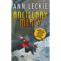 Ancillary Mercy: The conclusion to the trilogy that began with ANCILLARY JUSTICE (Imperial Radch Book 3) (English…