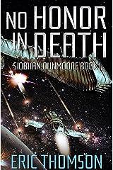 No Honor in Death (Siobhan Dunmoore Book 1) Kindle Edition