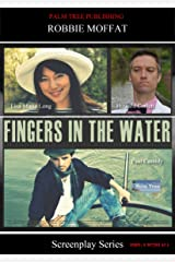 Fingers In The Water (Screenplay Series) Kindle Edition