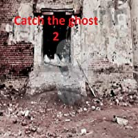 Catch the ghost 2