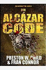 Der Alcazar Code (Das Artemis Team 3) (German Edition) Kindle Edition