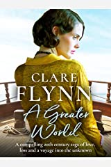 A Greater World: A compelling 20th century saga of love, loss and a voyage into the unknown Kindle Edition