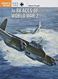 Ju 88 Aces of World War 2 (Aircraft of the Aces, Band 133)