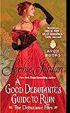 A Good Debutante's Guide to Ruin: The Debutante Files (The Debutante Files Series Book 1) (English Edition)