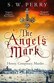 The Angel's Mark: This bestseller is perfect for fans of CJ Sansom, Rory Clements and S. J. Parris. (The Jackdaw Mysteries B