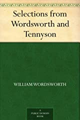 Selections from Wordsworth and Tennyson Kindle Edition