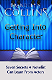 Getting Into Character: Seven Secrets A Novelist Can Learn From Actors (English Edition)