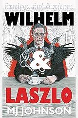 Wilhelm & Laszlo Kindle Edition