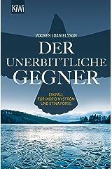 Der unerbittliche Gegner: Ein Fall für Ingrid Nyström und Stina Forss (Die Kommissarinnen Nyström und Forss ermitteln 5) Kindle Ausgabe
