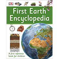 First Earth Encyclopedia: A first reference book for children (DK First Reference)