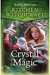 Kitchen Witchcraft: Crystal Magic Paperback