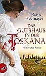 Das Gutshaus in der Toskana: Historischer Roman (Die große Toskana-Saga 2)