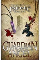 Guardian Angel (Psionic Pentalogy Book 5) Kindle Edition