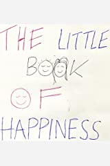 The Little Book Of Happiness! Kindle Edition