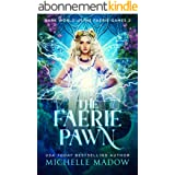 The Faerie Pawn (Dark World: The Faerie Games Book 2) (English Edition)