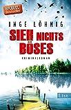 Sieh nichts Böses: Kriminalroman (Ein Kommissar-Dühnfort-Krimi, Band 8)