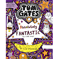 Tom Gates 5: Tom Gates is Absolutely Fantastic (at some things) (Tom Gates series)