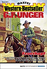 G. F. Unger Western-Bestseller 2377 - Western: Feuerkopf