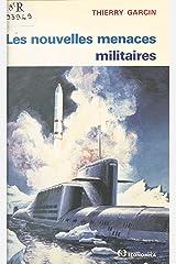 Les nouvelles menaces militaires Format Kindle