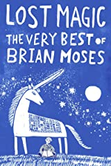 Lost Magic: The Very Best of Brian Moses Kindle Edition