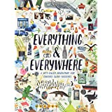 Everything & Everywhere: A Fact-Filled Adventure for Curious Globe-Trotters (Travel Book for Children, Kids Adventure Book, W