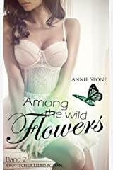Among the wild flowers: Erotischer Liebesroman (She flies with her own wings 2) Kindle Ausgabe