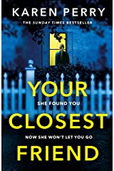 Your Closest Friend: The twisty shocking thriller Kindle Edition