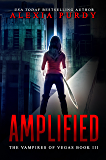 Amplified (The Vampires of Vegas Book III) (Reign of Blood 3) (English Edition)