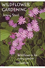 Wildflower Gardening: Wildflowers for Every Situation (Gardening with Nature S.) Paperback