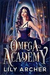 Omega Academy: A Reverse Harem Omegaverse Romance Kindle Edition