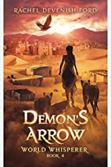 Demon's Arrow (World Whisperer Book 4) Kindle Edition