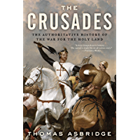 The Crusades: The Authoritative History of the War for the Holy Land (English Edition)