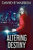 Altering Destiny: A Psychological Thriller
