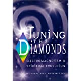 Tuning the Diamonds: Electromagnetism and Spiritual Evolution