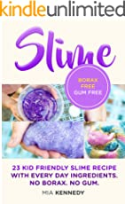 Slime: 23 Kid friendly slime recipes with everyday ingredients