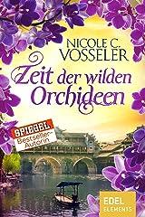Zeit der wilden Orchideen Kindle Ausgabe