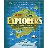 Explorers: Amazing Tales of the World's Greatest Adventures: Amazing Tales of the World's Greatest Adventurers