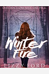 Winter Fire (Witchling Series Book 3) Kindle Edition