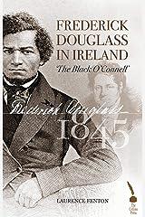 Frederick Douglass in Ireland Kindle Edition