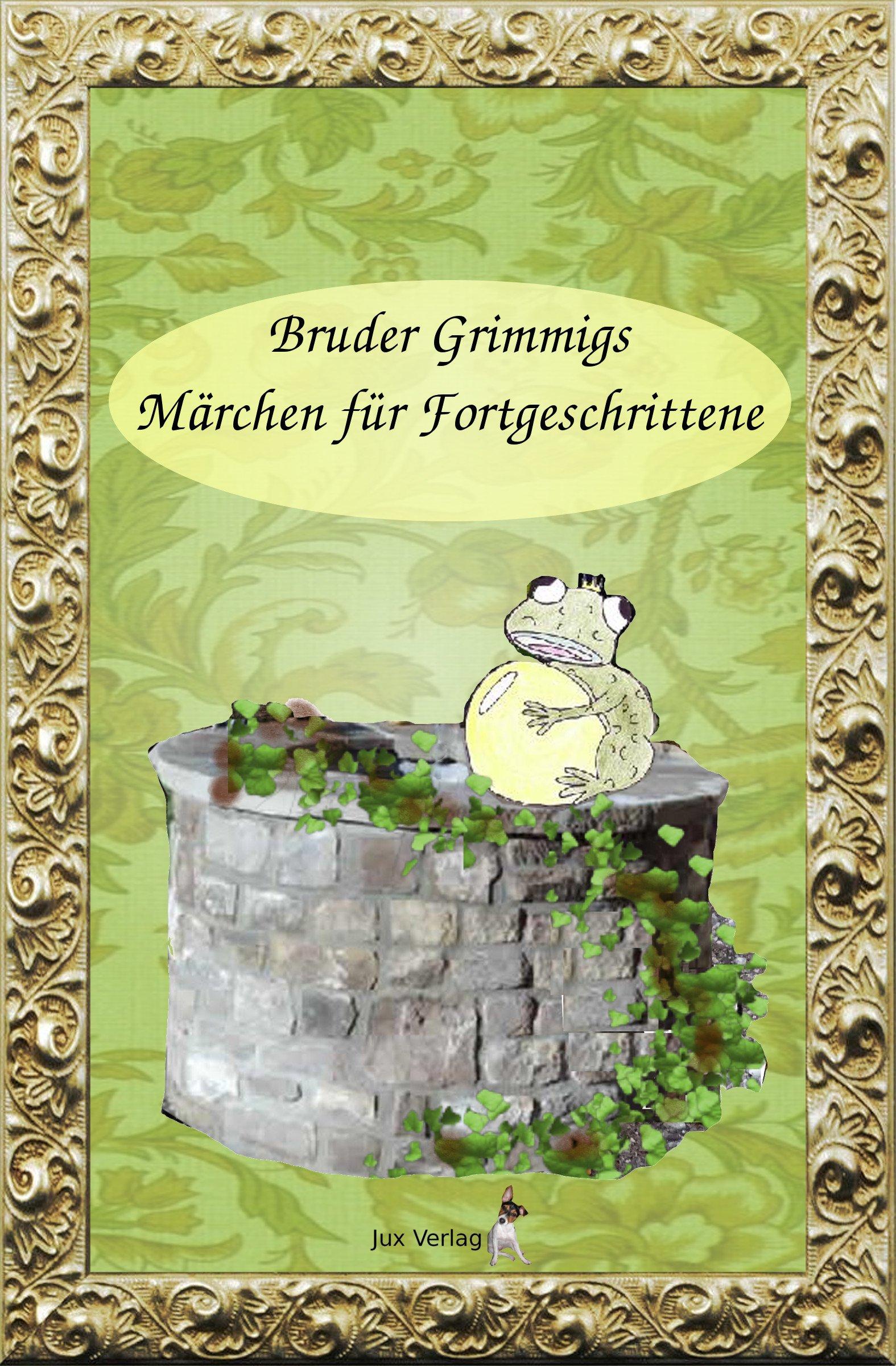 Bruder Grimmigs Märchen für Fortgeschrittene