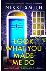 Look What You Made Me Do: The most emotional, gripping gut punch of a thriller of 2021 Kindle Edition