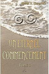 Un éternel commencement, tome 1 Format Kindle
