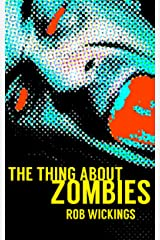 The Thing About Zombies Kindle Edition