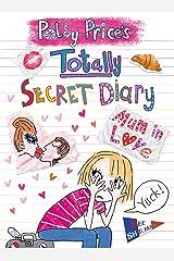 Polly Price's Totally Secret Diary: Mum in Love Paperback