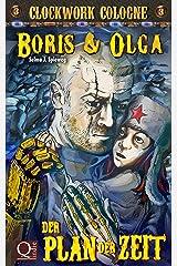 Der Plan der Zeit: Boris und Olga 3: Clockwork Cologne Kindle Ausgabe