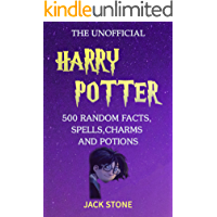 Random Facts about Harry Potter: (500 Random facts, Spells, Charms and Potions for Potter Fans)