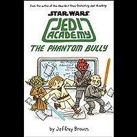 The Phantom Bully (Star Wars: Jedi Academy #3) (English Edition)