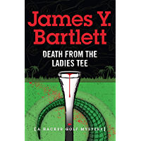 Death from the Ladies Tee: A Hacker Golf Mystery (English Edition)