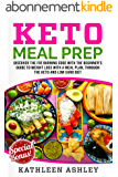 Keto Meal Prep: Discover the fat burning code with the beginner's guide to weight loss with a meal plan, through the keto and low carb diet (English Edition)